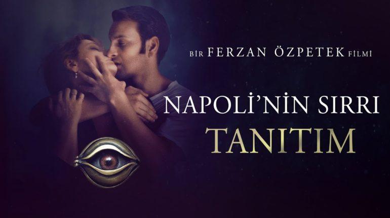 Ferzan Özpetek'in yeni filmi Napoli'nin Sırrı yakında çözülüyor